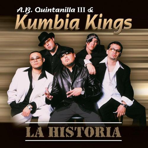 La Historia by A.B. Quintanilla Y Los Kumbia Kings