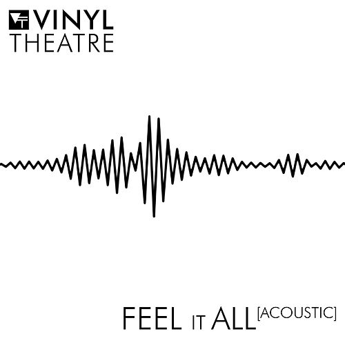 Feel It All (Acoustic) de Vinyl Theatre
