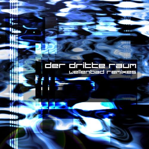 Wellenbad Remixes von Der Dritte Raum