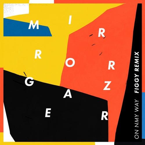 On My Way (Figgy Remix) by Mirror Gazer