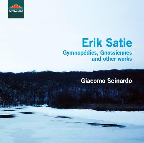 Satie: Gymnopédies, Gnossiennes & Other Works by Giacomo Scinardo