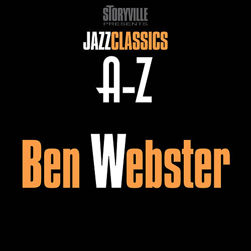 Storyville Presents The A-Z Jazz Encyclopedia-W by Ben Webster