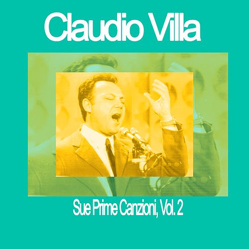 Claudio Villa - Sue Prime Canzioni, Vol. 2 by Claudio Villa