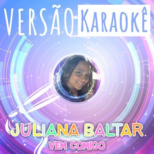 Vem Comigo (Versão Karaokê) de Juliana Baltar