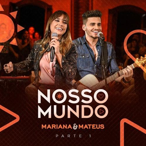 Nosso Mundo, Pt. 1 de Mariana & Mateus