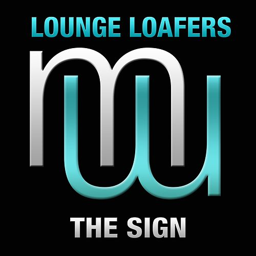 The Sign (Radio Edit) de Lounge Loafers