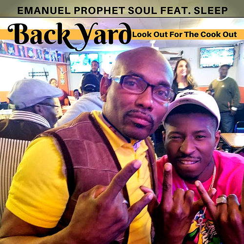Back Yard (Look Out for the Cook Out) by Emanuel Prophet Soul