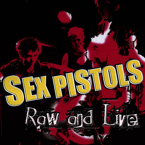 Raw And Live von Sex Pistols