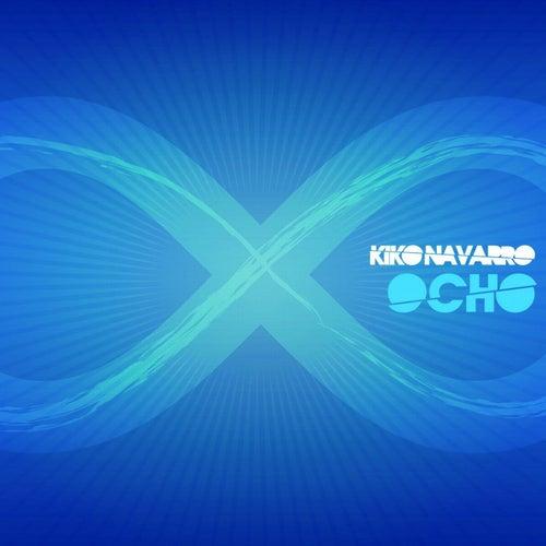 Ocho (Remixed by Kiko Navarro) by Various Artists