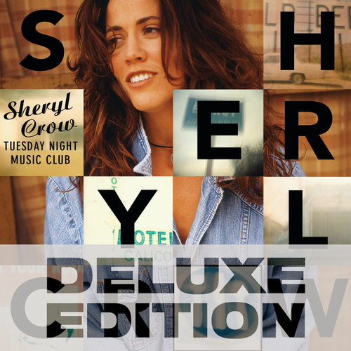 Tuesday Night Music Club (Deluxe Edition) by Sheryl Crow