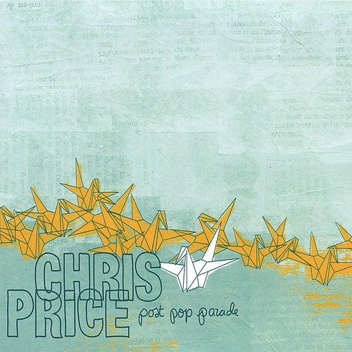 Post Pop Parade by Chris Price