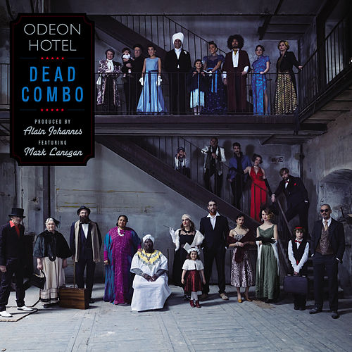 Odeon Hotel von Dead Combo