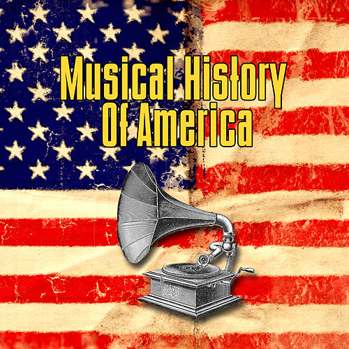 Musical History Of America de Various Artists
