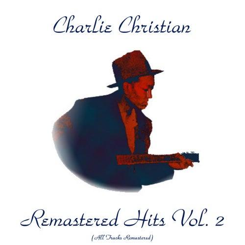 Remastered Hits Vol, 2 (All Tracks Remastered) von Charlie Christian