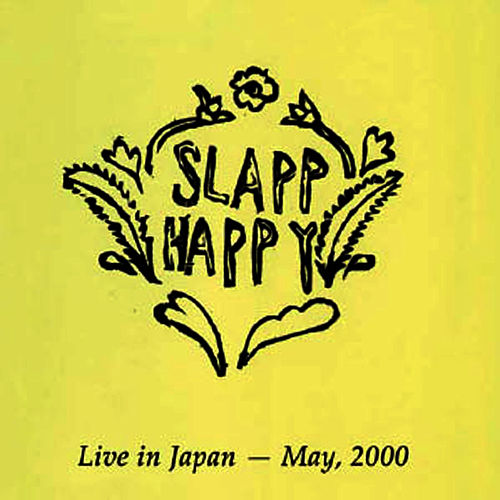 Live In Japan - May, 2000 von Slapp Happy