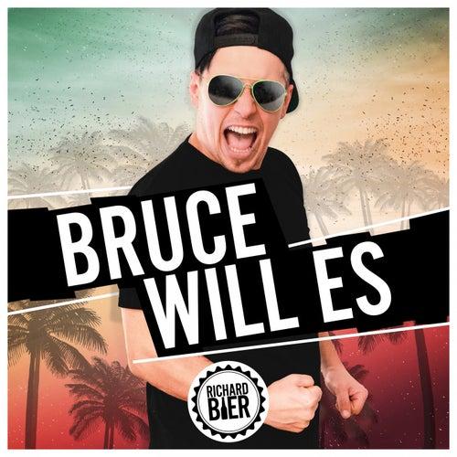 Bruce will es von Richard Bier