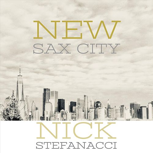 New Sax City de Nick Stefanacci