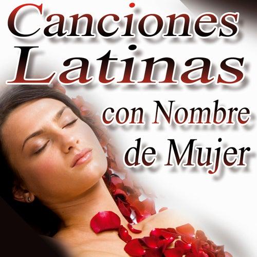 Canciones Latinas Con Nombre De Mujer by Various Artists