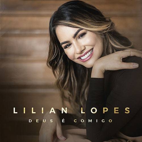 Deus É Comigo de Lilian Lopes