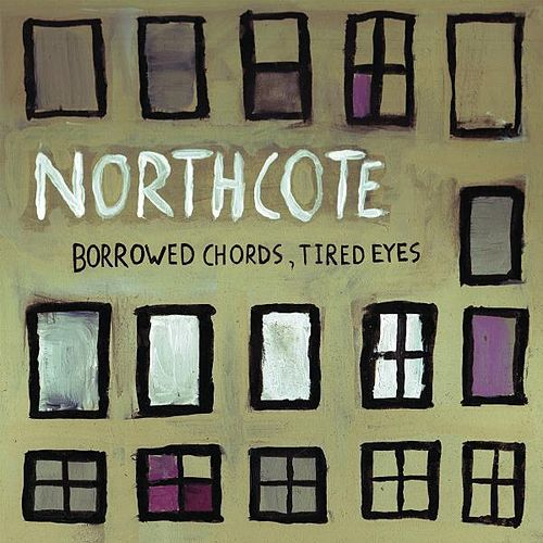 Borrowed Chords, Tired Eyes de Northcote