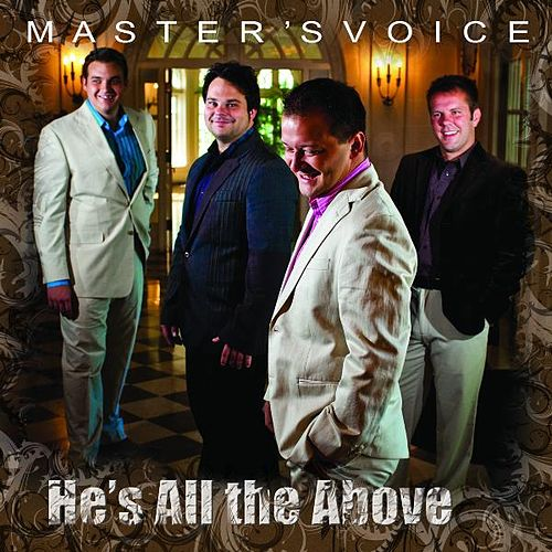 He's All The Above by Master's Voice