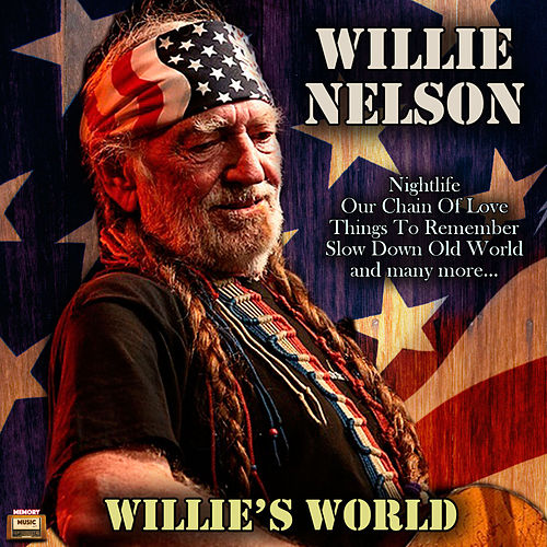 Willes World by Willie Nelson