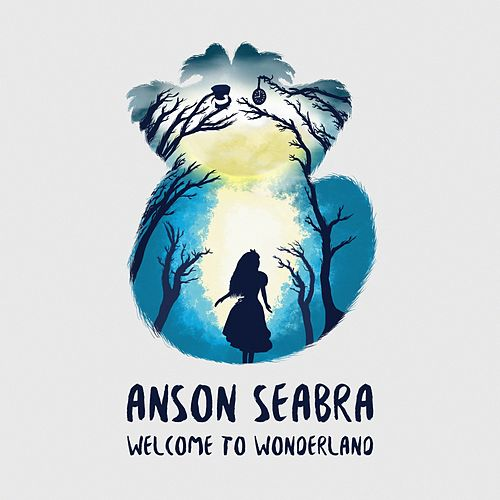 Welcome to Wonderland by Anson Seabra