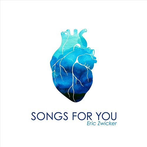 Songs for You de Eric Zwicker