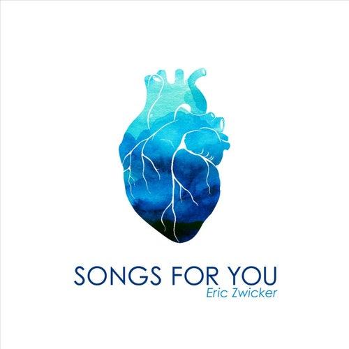 Songs for You de Eric Zwicker