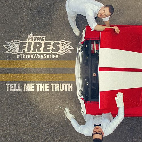 Tell Me the Truth (#ThreeWaySeries) by Fires