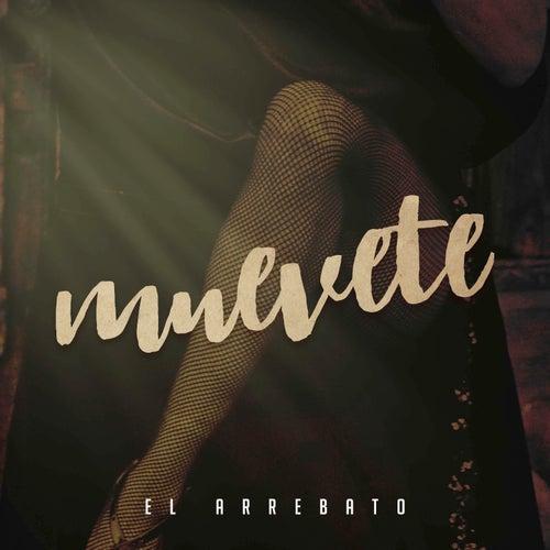 Muévete by El Arrebato