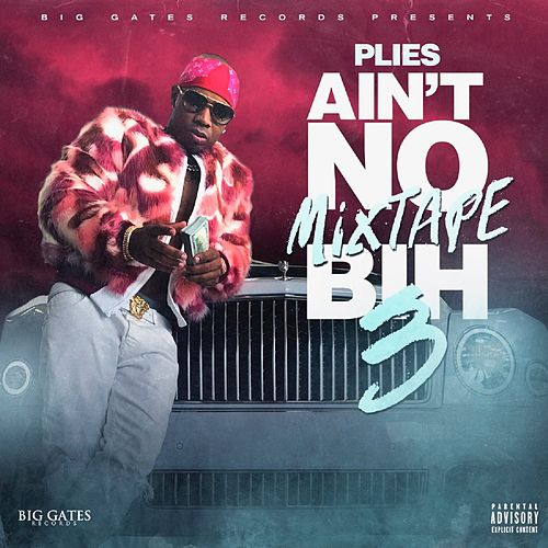 Ain't No Mixtape Bih 3 von Plies