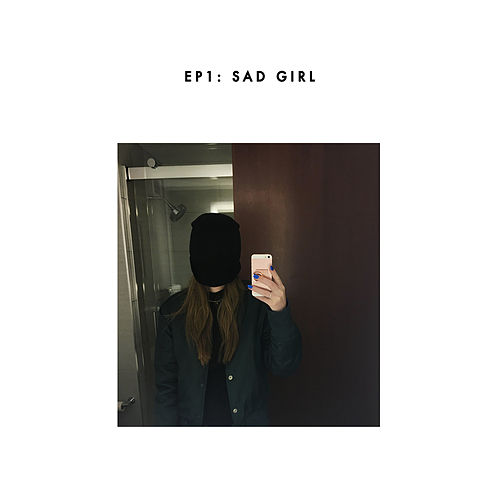 Sad Girl by Sasha Sloan