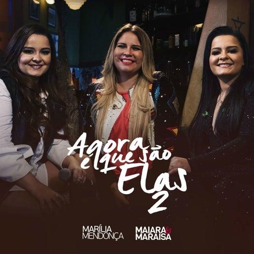 Agora É Que São Elas 2 (Ao Vivo) - Acústico de Maiara & Maraisa