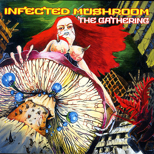 The Gathering von Infected Mushroom