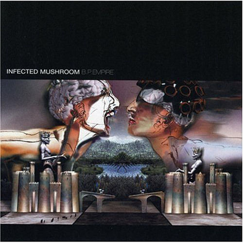 B.P.Empire de Infected Mushroom
