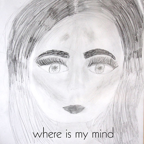 Where Is My Mind by Nick Rezo