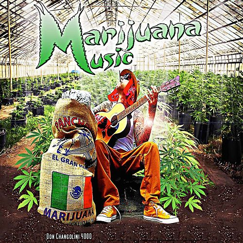 Marijuana Music by Don Changolini 4000