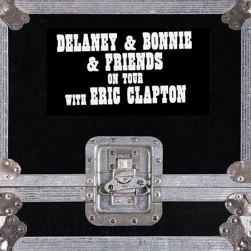 On Tour With Eric Clapton (Live) van Delaney & Bonnie