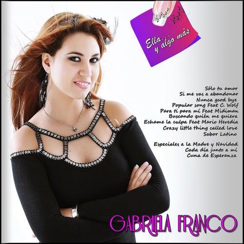 Ella y Algo Mas de Gabriela Franco