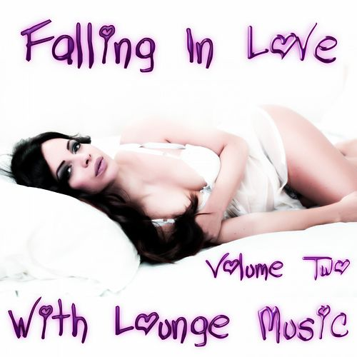 Falling in Love with Lounge Music, Vol. 2 by Various Artists