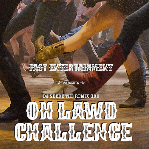 Oh Lawd Challenge de DJ Suede The Remix God