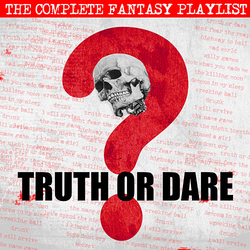 Truth Or Dare - The complete Fantasy Playlist de Various Artists