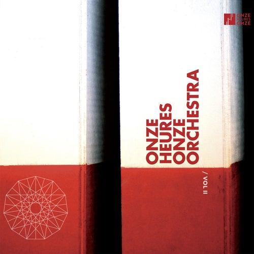 Onze Heures Onze Orchestra, Vol. 2 by Onze Heures Onze Orchestra