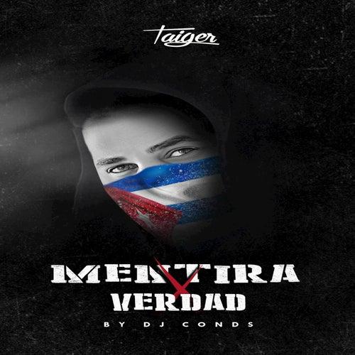 Mentira Por Verdad by El Taiger