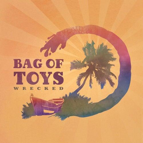 Wrecked von Bag of Toys