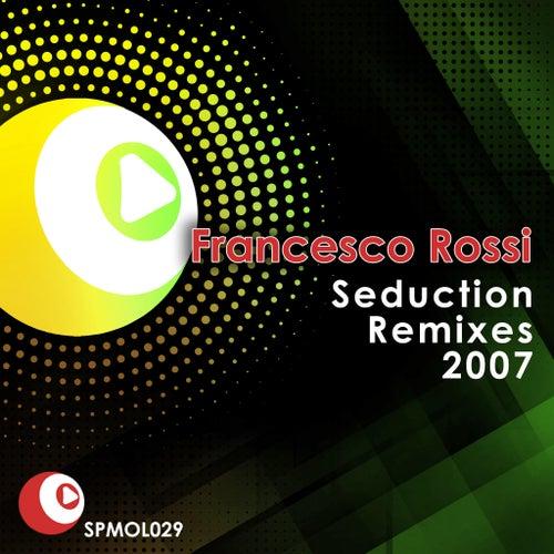 Seduction Remixes 2007 von Francesco Rossi