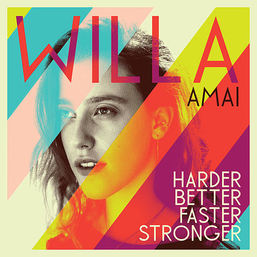 Harder Better Faster Stronger (Radio Edit) by Willa Amai
