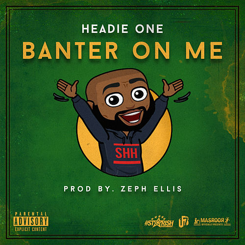 Banter On Me von Headie One