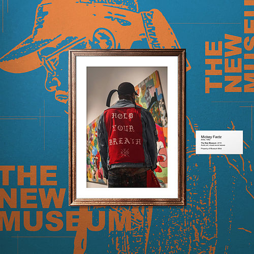 The New Museum von Mickey Factz
